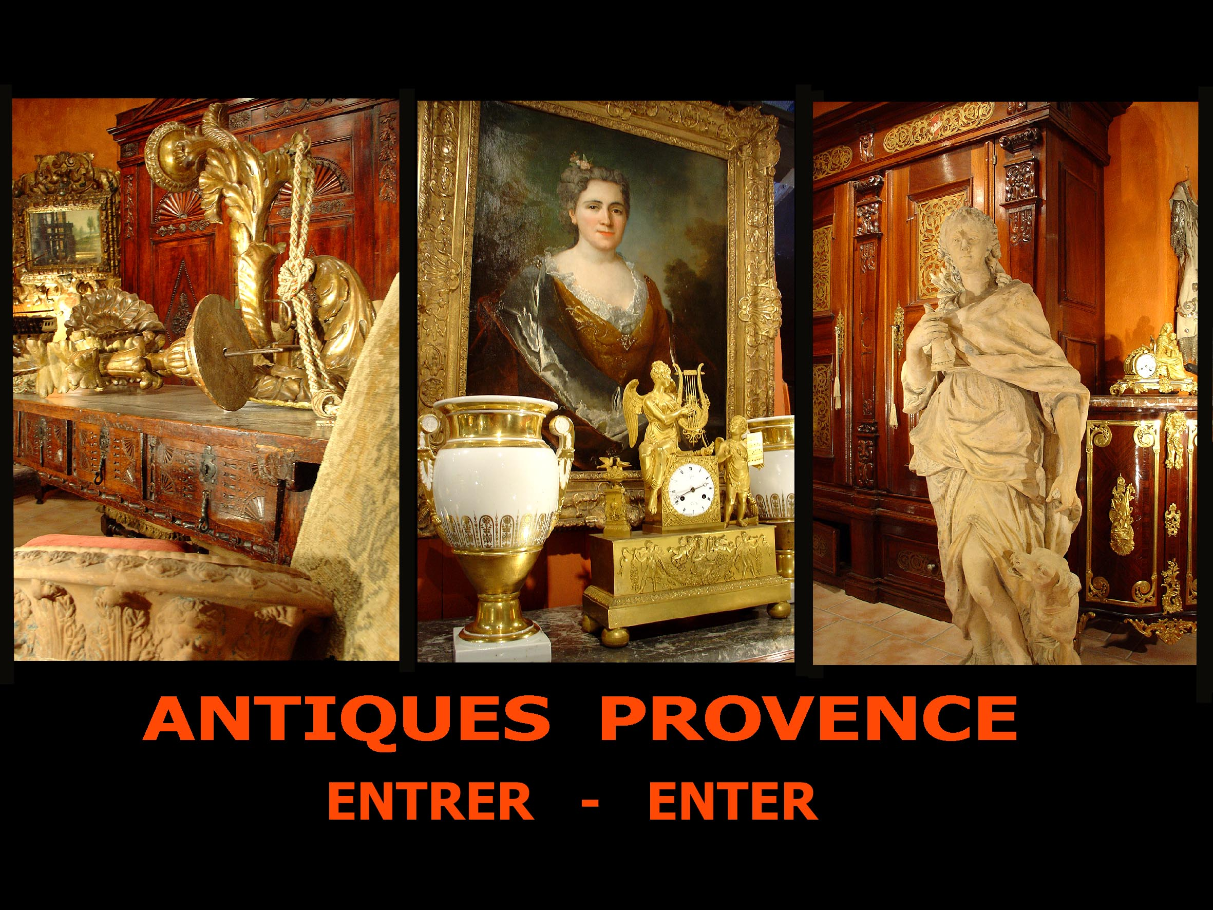 Antiques provence :Fine French and european antiques all periods up to charles X, Furniture - Paintings - Statuary - Accessories, Isle sur la sorgue, Vaucluse.